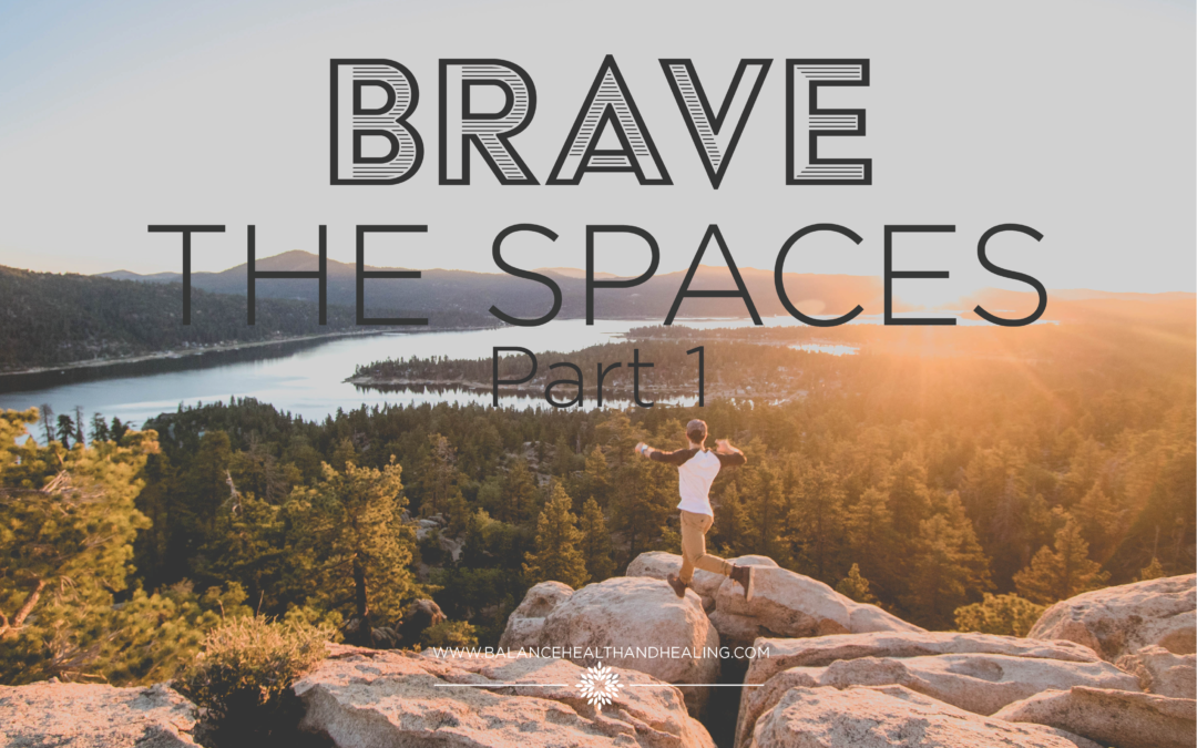 Brave the Spaces – Part 1